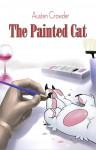 Painted Cat, The - Austen Crowder
