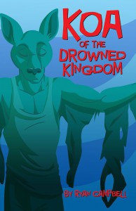 Koa of the Drowned Kingdom - Ryan Campbell